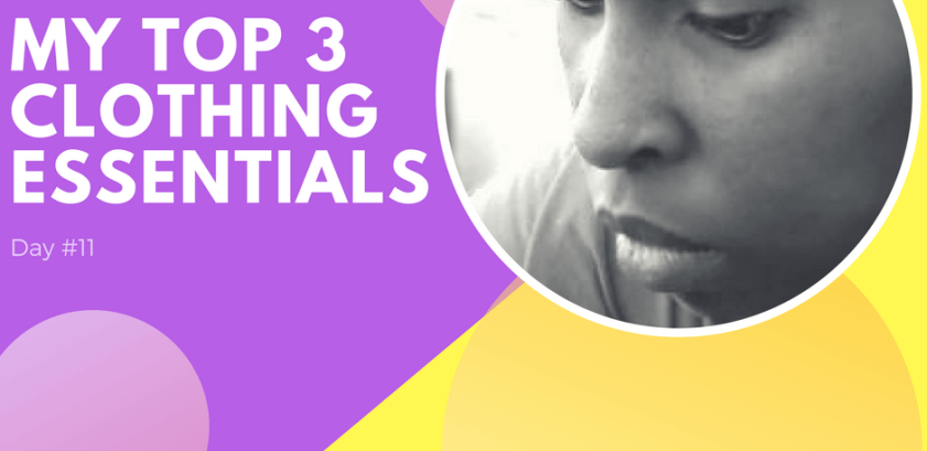 #11 My Top 3 Clothing Essentials