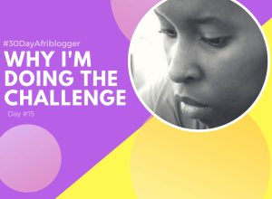 #15 Why I AmDoing The 30 Day Challenge