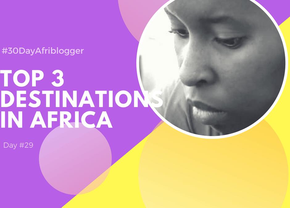 #20 Top 3 Destinations in Africa