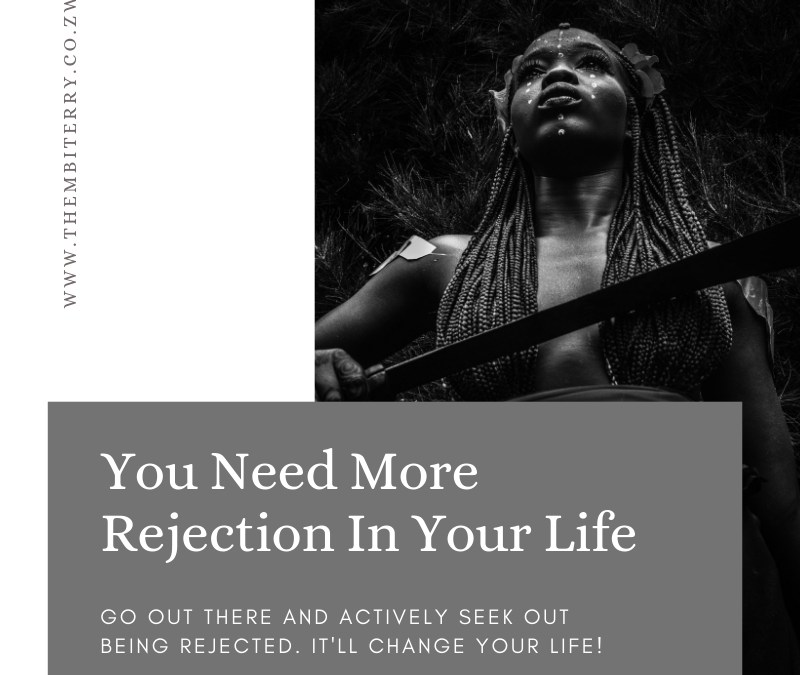 You Need More Rejection In Your Life
