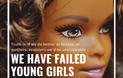 We Have Failed the Young Girls as Women