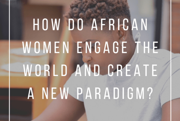 #WIASummit: How do African women engage the world and create a new paradigm?