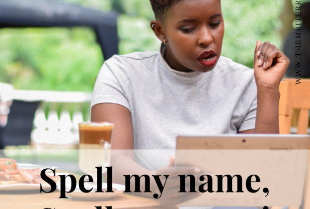 Spell my Name, Spell my Name!