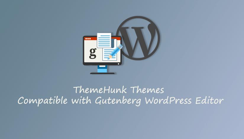 ThemeHunk-Themes-compatible-with-gutenberg-WordPress-editor