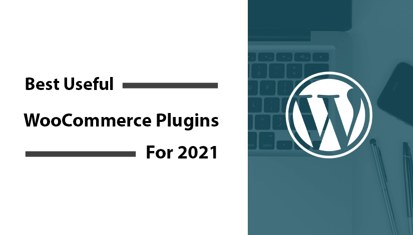 Best-20+-Useful-and-Recommend-WooCommerce-Plugins-for-2021