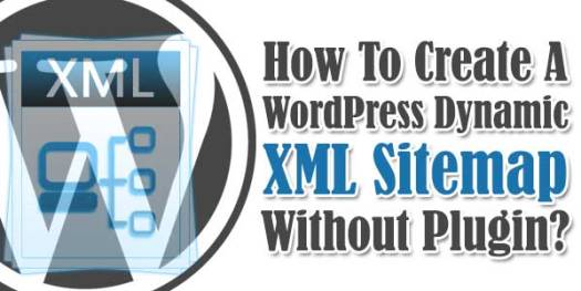 How-To-Create-A-WordPress-Dynamic-XML-Sitemap-Without-Plugin