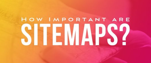 How_Important_are_Sitemaps?