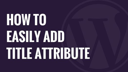 How To Easily Add Title Attributes To Images in WordPress 2020