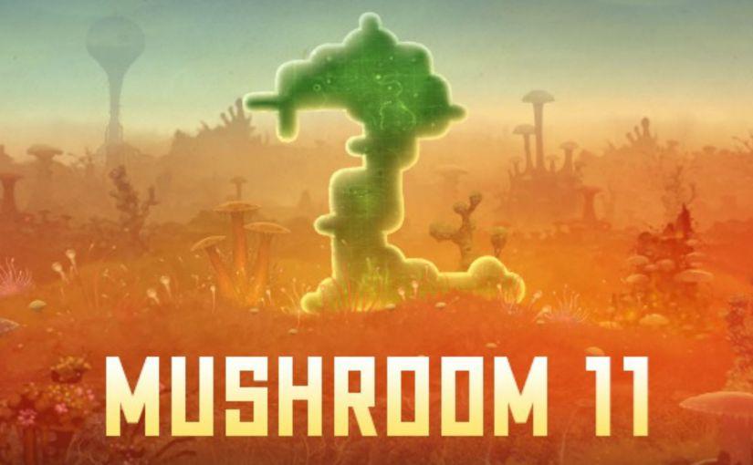 Review: Mushroom 11