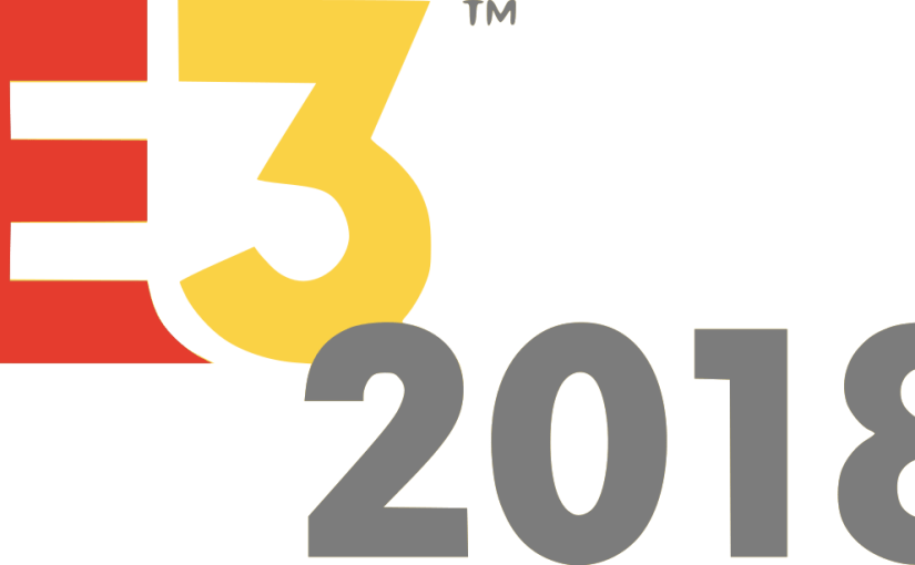 E3 2018 – Games I'm looking forward to