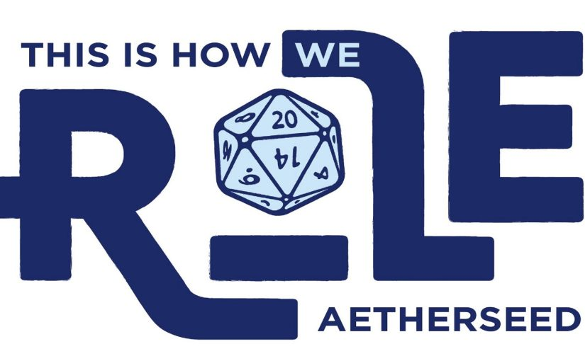 This is How we Role – Aetherseed – Homecoming Arc