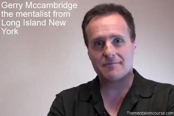 Gerry Mccambridge the mentalist from Long Island New York