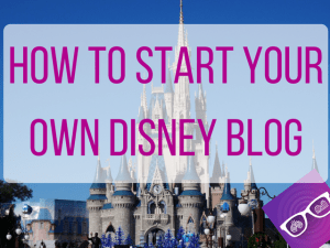 how to start your own disney travel blog