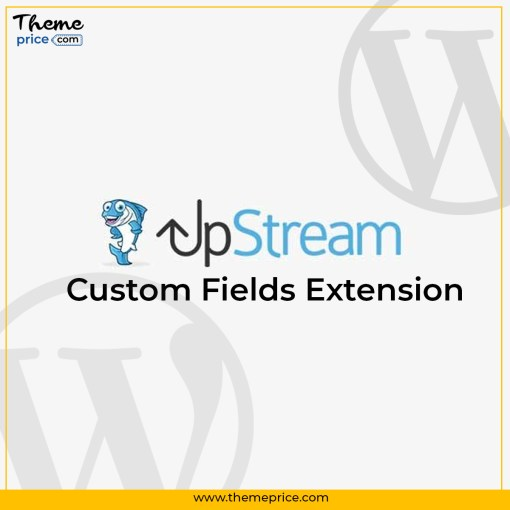 UpStream Custom Fields Extension