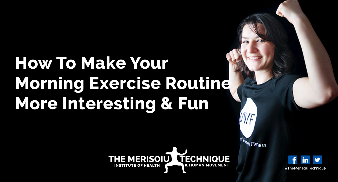 How To Make Your Morning Exercise Routine More Interesting And Fun