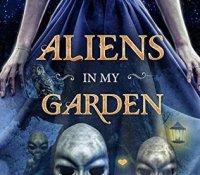 Aliens in My Garden by Jude Gwynaire @judegwynaire @ProdigyGoldBks
