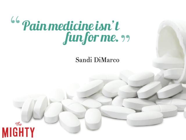 Pain medicine isn't fun for me