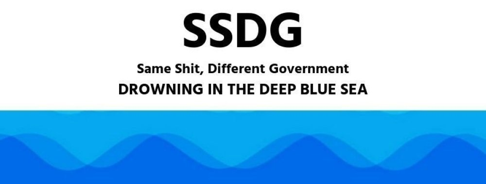 SSDG Same Shit, Different Government - drowning in the deep blue sea