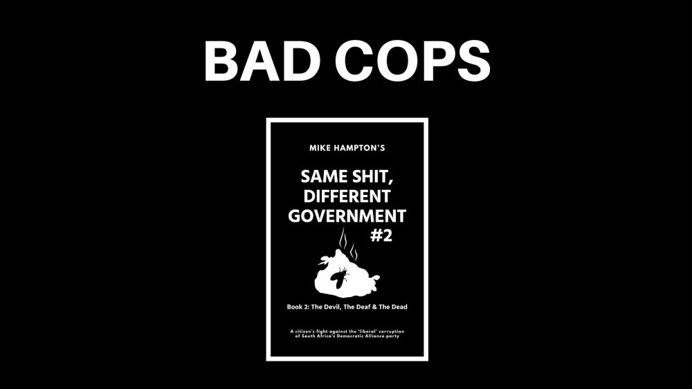 Bad Cops - Same Shit Different Government #2
