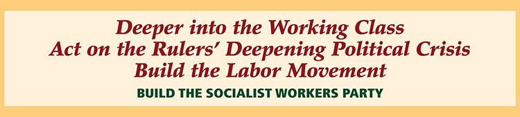 Cartel de la conferencia: Más en el seno de la clase trabajadora. Respondamos a la creciente crisis política de los gobernantes. Construir el movimiento obrero. Construir el Partido Socialista de los Trabajadores.
