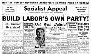 """Nov. 12, 1938, Socialist Appeal, as the Militant was named then, explained how """"New Deal demagogy"""" of President Franklin Roosevelt was """"losing its mass hold."""" This opened door for workers to build their own party, a labor party, to answer rulers' attacks and drive to war."""
