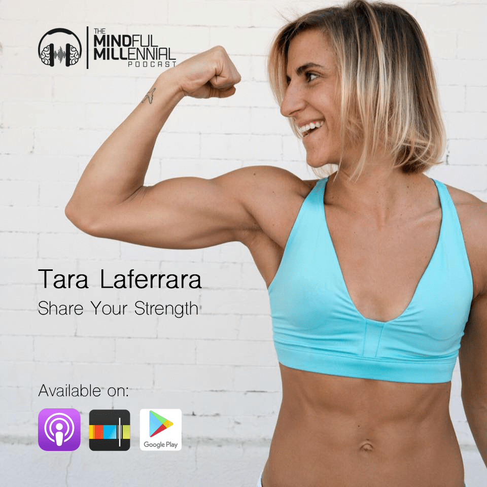 Tara Laferrara on The Mindful Millennial Podcast