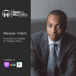 #18: Marques Torbert | Innovating an Industry by Helping Others