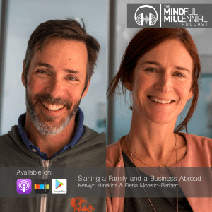 #20: Kerwyn Hawkins & Elena Moreno-Barbero | Starting a Family and a Business Abroad