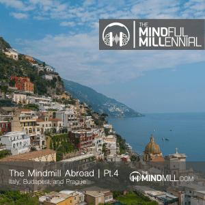 TheMindMill Abroad | Pt.4 - Italy, Budapest, & Prague