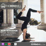 #31: Keri Bergeron | Breath, Movement, and a Mission