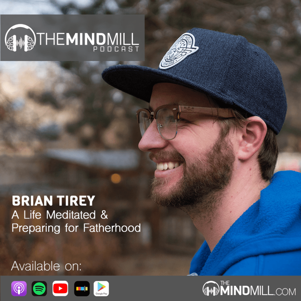Brian Tirey on The Mindmill Podcast