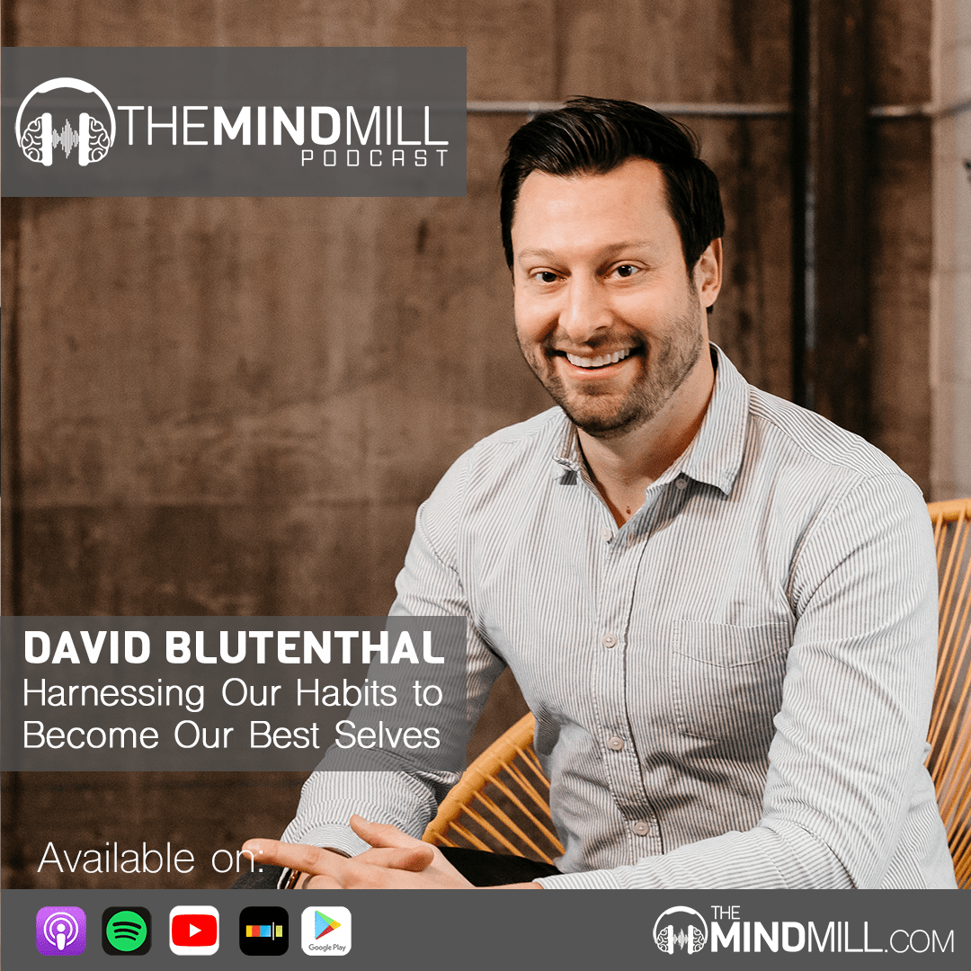 #35: David Blutenthal | Harnessing Habits to Become Our Best Selves