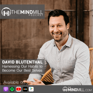 David Blutenthal | Harnessing Habits to Become Our Best Selves