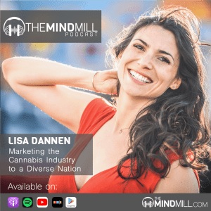 #37: Lisa Dannen | Marketing the Cannabis Industry to a Diverse Nation