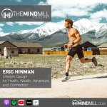 #41: Eric Hinman | Lifestyle Design for Health, Wealth, Adventure, and Connection