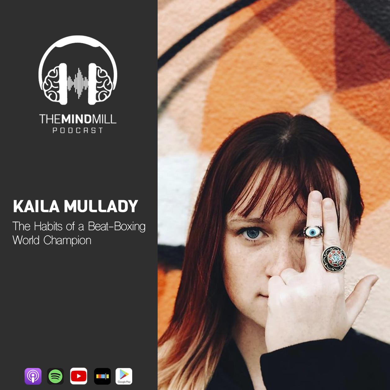 #42: Kaila Mullady | The Habits of a Beat-Boxing World Champion