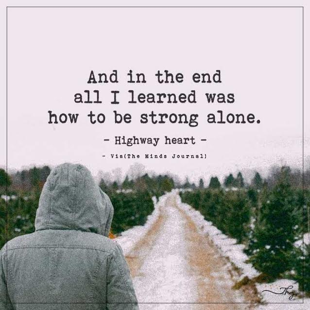 Strong Being Quotes About Alone