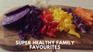 super healthy family favourites