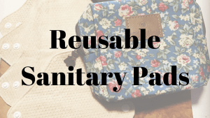 reusable sanitary pads good or bad
