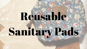 reusable sanitary pads good or bad