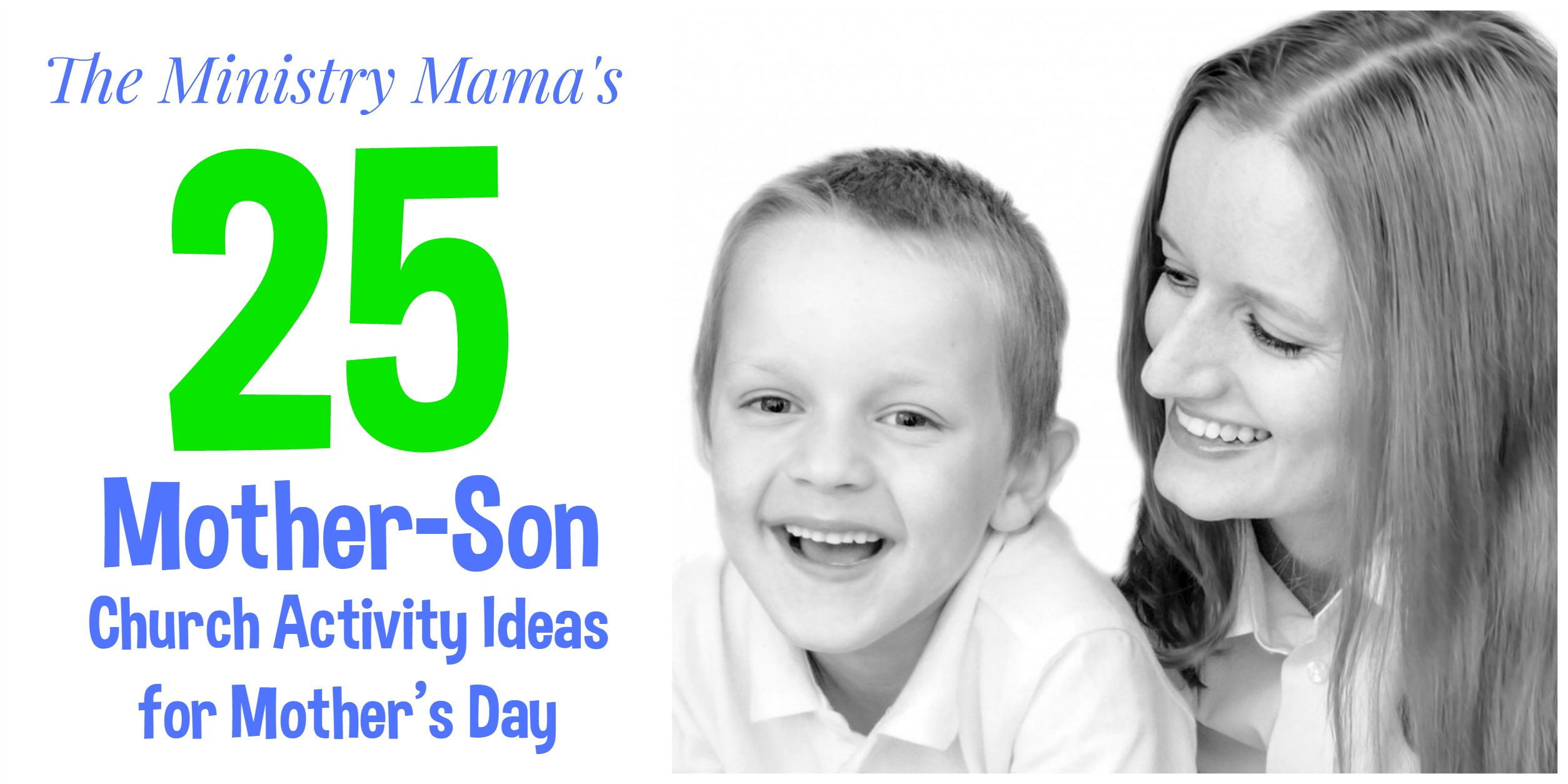 25 Mother Son Church Activity Ideas For Mother S Day The