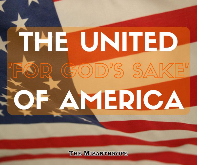 The United 'For God's Sake' Of America