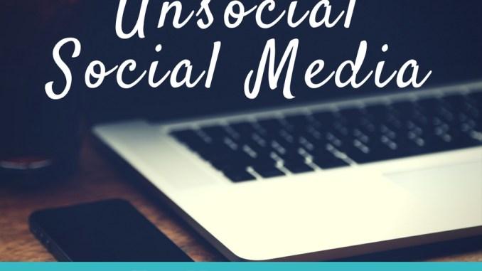 Unsocial Social Media