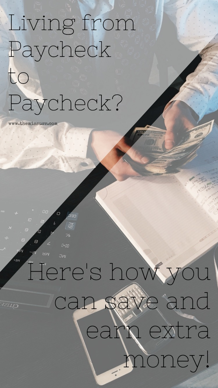Living from Paycheck to Paycheck - How to Save and Earn Extra Money