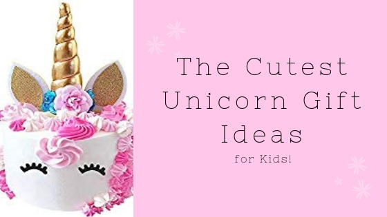 Unicorn Gift Ideas for Kids