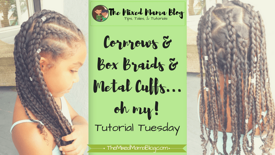 Cornrows and Box Braids and Metal Cuffs_ProtectiveStyle_TutorialTuesday_BlogTitle