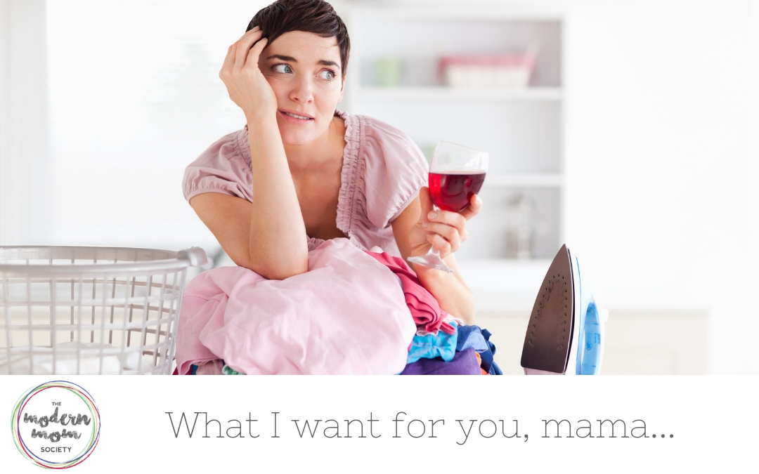 What I want for you, mama…