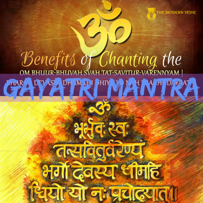 What are the Benefits of Chanting the Gayatri Mantra on a daily basis ?