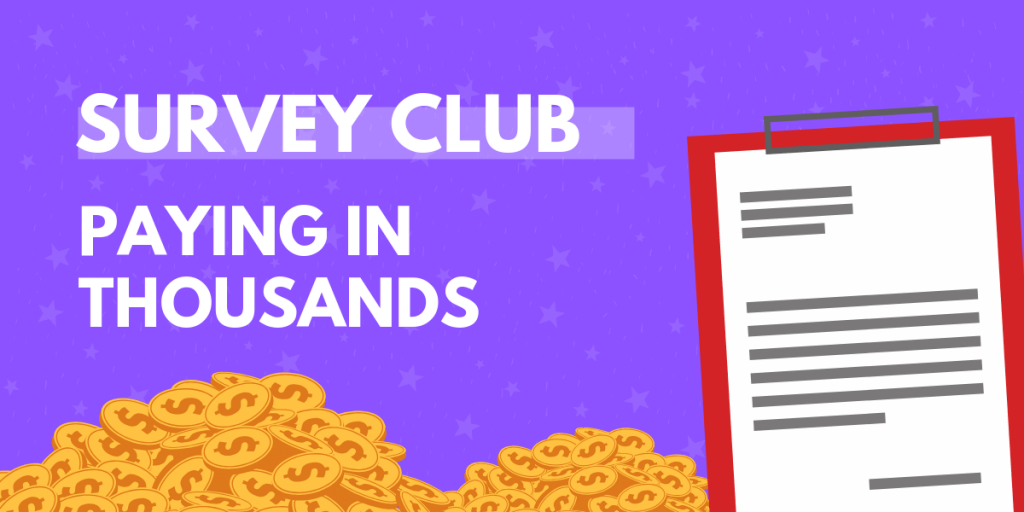 Survey Club: Paying Thousands