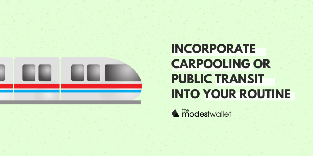 Incorporate Carpooling or Public Transit Into Your Routine